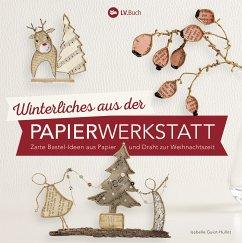 Winterliches aus der Papierwerkstatt (eBook, ePUB) - Guiot-Hullot, Isabelle