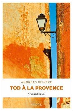 Tod à la Provence (Mängelexemplar) - Heineke, Andreas