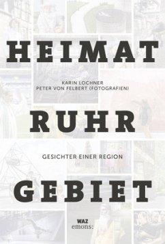 Heimat Ruhrgebiet (Mängelexemplar) - Lochner, Karin; Felbert, Peter von