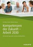 Kompetenzen der Zukunft - Arbeit 2030 (eBook, PDF)