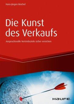 Die Kunst des Verkaufs - Anspruchsvolle Vertriebsziele sicher erreichen (eBook, ePUB) - Reichel, Hans-Jürgen