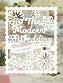 The Modern Wedding: From Graphics to Styling (Mängelexemplar)
