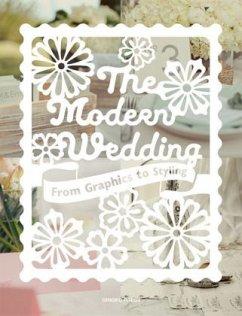The Modern Wedding: From Graphics to Styling (Mängelexemplar)