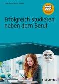 Erfolgreich studieren neben dem Beruf - inklusive Arbeitshilfen online (eBook, PDF)