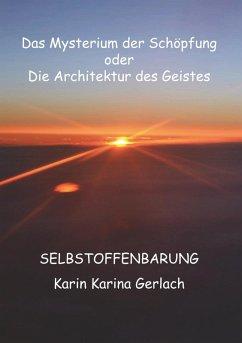 Das Mysterium der Schöpfung oder die Architektur des Geistes (eBook, ePUB)