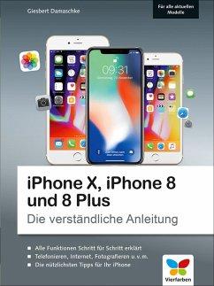 iPhone X, iPhone 8 und 8 Plus (eBook, PDF) - Damaschke, Giesbert