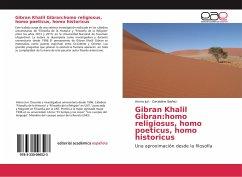 Gibran Khalil Gibran:homo religiosus, homo poeticus, homo historicus - Juri, Amira; Ibañez, Geraldine