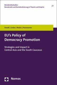 EU's Policy of Democracy Promotion - Knodt, Michèle;Urdze, Sigita;Nodia, Ghia