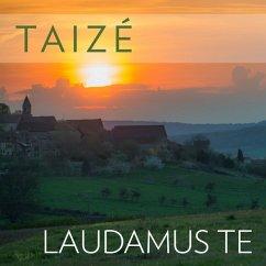Taizé: Laudamus Te - Diverse