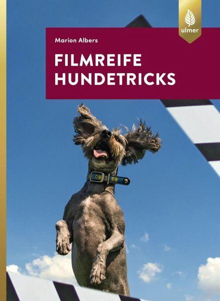 Filmreife Hundetricks - Albers, Marion
