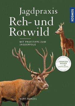 Jagdpraxis Reh- und Rotwild - Menzel, Kurt