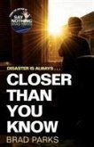 Closer Than You Know