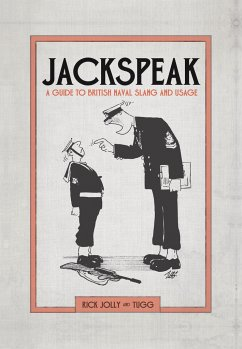Jackspeak: A Guide to British Naval Slang & Usage - Jolly, Dr. Rick