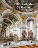 Die Kathedrale St. Gallen - Das spätbarocke Bauwerk und seine Ausstattung