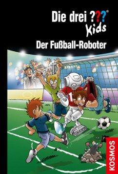 Der Fußball-Roboter / Die drei Fragezeichen-Kids Bd.75 - Blanck, Ulf