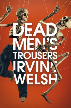 Dead Men's Trousers - Welsh, Irvine