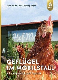 Geflügel im Mobilstall - Linde, Jutta van der; Pieper, Henning
