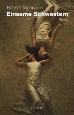 Einsame Schwestern - Togonidze, Ekaterine