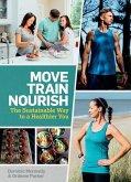 Move, Train, Nourish