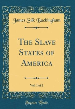 The Slave States of America, Vol. 1 of 2 (Class...