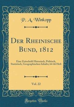 Der Rheinische Bund, 1812, Vol. 22
