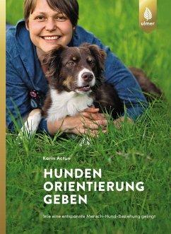 Hunden Orientierung geben - Actun, Karin