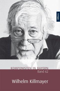 Komponisten in Bayern. Band 62: Wilhelm Killmayer (eBook, ePUB)