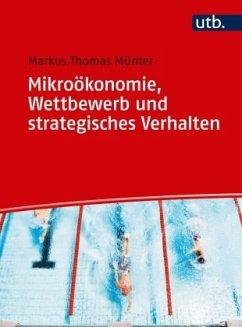 Mikroökonomie, Wettbewerb und strategisches Ver...