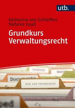 Grundkurs Verwaltungsrecht - Schlieffen, Katharina Gräfin von; Haaß, Stefanie