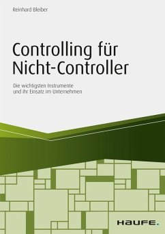 Controlling für Nicht-Controller (eBook, ePUB) - Bleiber, Reinhard