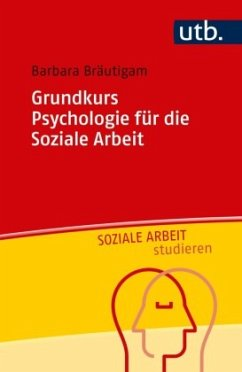Grundkurs Psychologie für die Soziale Arbeit - Bräutigam, Barbara