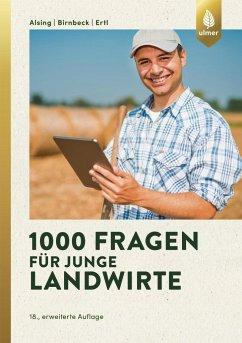 1000 Fragen für junge Landwirte - Alsing, Ingrid; Ertl, Josef; Birnbeck, Stefan