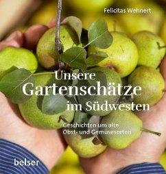 Unsere Gartenschätze - Wehnert, Felicitas