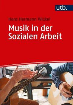Musik in der Sozialen Arbeit - Wickel, Hans H.