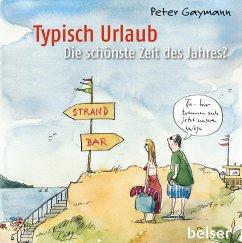 Typisch Urlaub - Gaymann, Peter
