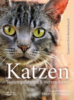 Katzen - Seelengefährten & Herzeroberer - Orrù-Benterbusch, Susanne
