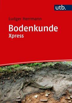 Bodenkunde Xpress - Herrmann, Ludger