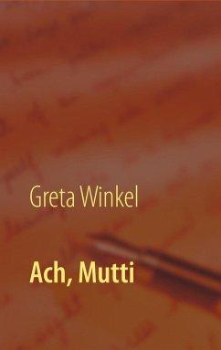 Ach, Mutti (eBook, ePUB) - Winkel, Greta