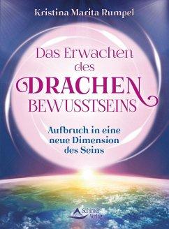 Das Erwachen des Drachenbewusstseins - Rumpel, Kristina M.