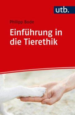 Einführung in die Tierethik - Bode, Philipp