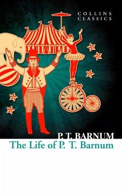 The Life of P.T. Barnum (Collins Classics) (eBook, ePUB) - Barnum, P. T.