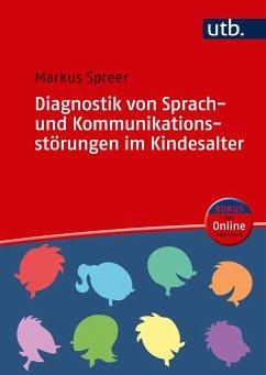 Diagnostik von Sprach- und Kommunikationsstörungen im Kindesalter - Spreer, Markus