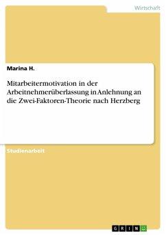 Mitarbeitermotivation in der Arbeitnehmerüberlassung in Anlehnung an die Zwei-Faktoren-Theorie nach Herzberg (eBook, PDF)