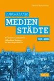 Europäische Medienstädte (1500-2000) (eBook, ePUB)