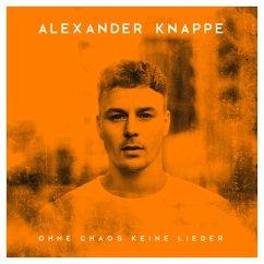Ohne Chaos Keine Lieder (Deluxe Box) - Knappe,Alexander