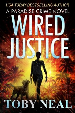 Wired Justice (Paradise Crime Series, #6) (eBoo...
