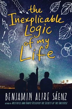 The Inexplicable Logic of My Life (eBook, ePUB) - Sáenz, Benjamin Alire