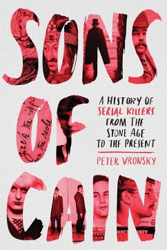 Sons of Cain: A History of Serial Killers from the Stone Age to the Present - Vronsky, Peter