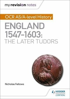 My Revision Notes: OCR AS/A-level History: England 1547-1603: the Later Tudors - Fellows, Nicholas