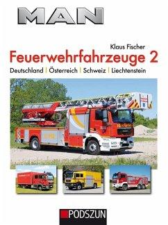 MAN Feuerwehrfahrzeuge, Band 2 - Fischer, Klaus